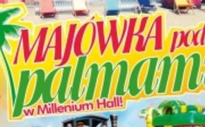 | Majówka pod palmami w Millenium Hall
