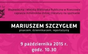   Dziennikarz Mariusz Szczygieł odwiedzi Rzeszów