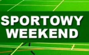 | Sportowe wydarzenia weekendu