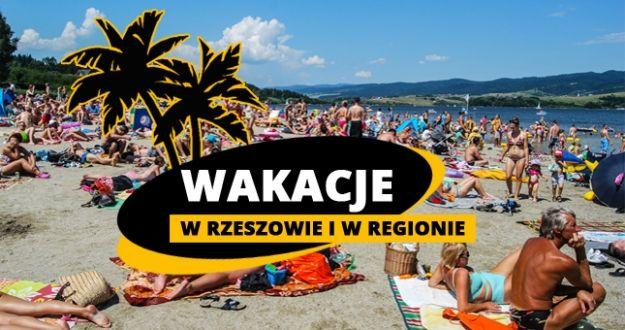 Aktualności Rzeszów | Wakacyjny lipiec w Rzeszowie i w regionie. Zobacz nasze propozycje