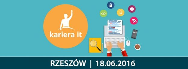 Aktualności Rzeszów | Kolejne Targi Kariera IT w Rzeszowie