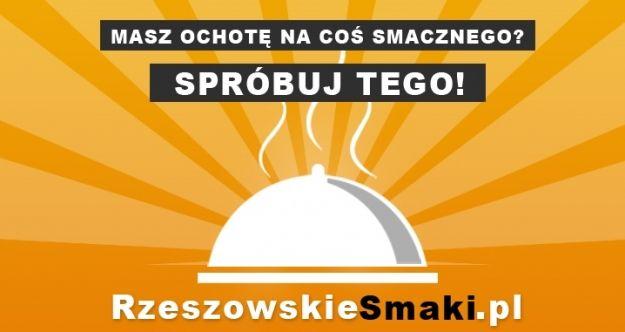 Aktualności Rzeszów | Gdzie zjeść w Rzeszowie? Ruszył serwis RzeszowskieSmaki.pl